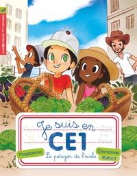 Magdalena et Emmanuel Ristord - Je suis en CE1 Tome 5 : Le potager de l'école.