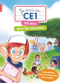 Magdalena et Emmanuel Ristord - Je suis en CE1 - 100 jeux pour les vacances.