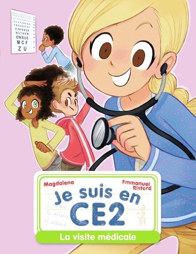 Magdalena et Emmanuel Ristord - Je suis en CE2 Tome 10 : La visite médicale.