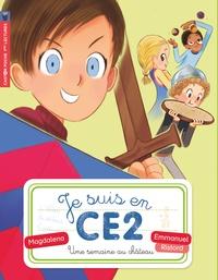 Magdalena et Emmanuel Ristord - Je suis en CE2 Tome 3 : Une semaine au château.