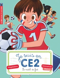 Magdalena et Emmanuel Ristord - Je suis en CE2 Tome 8 : Le match de foot.