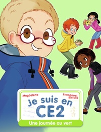 Magdalena et Emmanuel Ristord - Je suis en CE2 Tome 9 : Une journée au vert.
