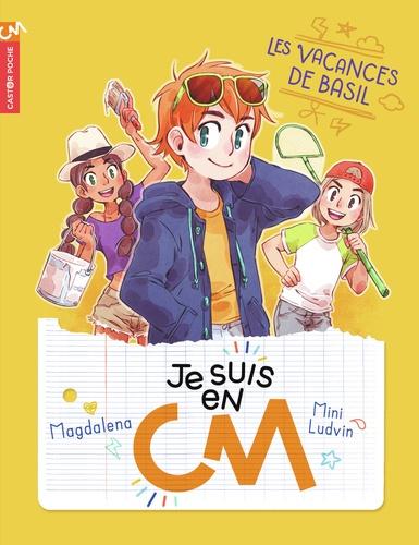 Magdalena - Je suis en CM Tome 2 : Les vacances de Basil.
