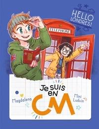 Magdalena et  Mini Ludvin - Je suis en CM Tome 6 : Hello Londres !.