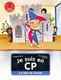 Magdalena et Emmanuel Ristord - Je suis en CP  : La fête de l'école.