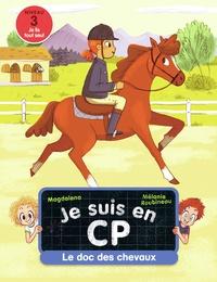 Magdalena et Mélanie Roubineau - Je suis en CP  : Le doc des chevaux.