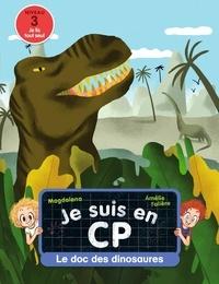Magdalena et Amélie Falière - Je suis en CP  : Le doc des dinosaures.
