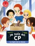 Magdalena et Emmanuel Ristord - Je suis en CP  : Le lapin de la classe.