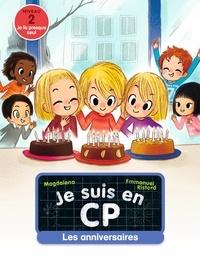Magdalena et Emmanuel Ristord - Je suis en CP  : Les anniversaires.