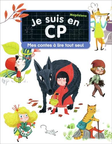 Magdalena et Mélanie Allag - Je suis en CP  : Mes contes à lire tout seul.