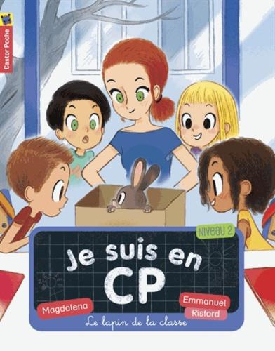 Magdalena et Emmanuel Ristord - Je suis en CP Tome 12 : Le lapin de la classe.