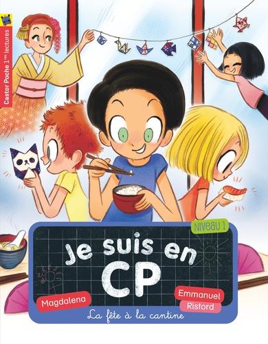 Magdalena et Emmanuel Ristord - Je suis en CP Tome 17 : La fête à la cantine.