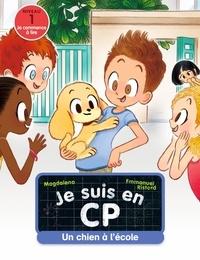 Magdalena et Emmanuel Ristord - Je suis en CP Tome 21 : Un chien à l'école.