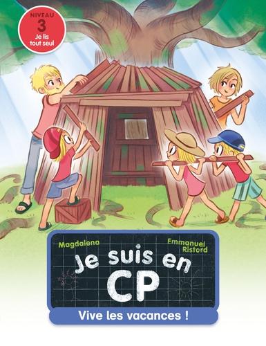 Magdalena et Emmanuel Ristord - Je suis en CP Tome 25 : Vive les vacances!.