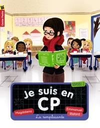 Magdalena - Je suis en CP Tome 4 : La remplaçante.