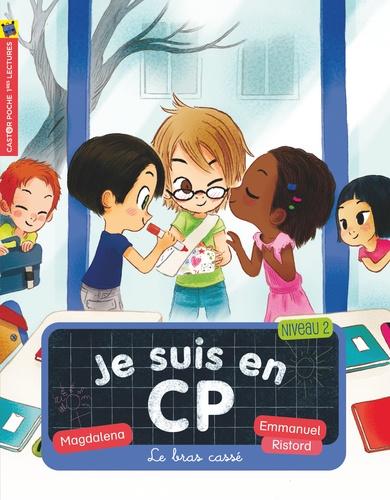 Magdalena et Emmanuel Ristord - Je suis en CP Tome 8 : Le bras cassé.
