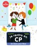 Magdalena et Charlotte Roederer - Je suis en CP  : Un bisou pour Nour.