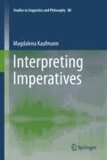 Magdalena Kaufmann - Interpreting Imperatives.