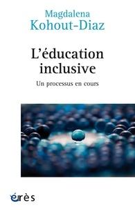 Magdalena Kohout-Diaz - Education inclusive - Un processus en cours.