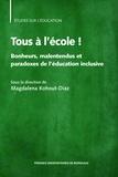 Magdalena Kohout-Diaz - Tous à l'école ! - Bonheurs, malentendus et paradoxes de l'éducation inclusive.