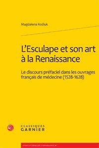 Lesculape et son art à la Renaissance - Le discours préfaciel dans les ouvrages français de médecine.pdf