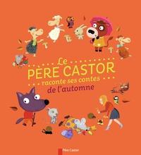 Magdalena et Agnès Cathala - Le Père Castor raconte ses contes de l'automne.