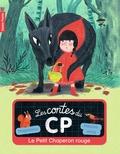Magdalena et Mélanie Allag - Les contes du CP Tome 1 : Le Petit Chaperon rouge.