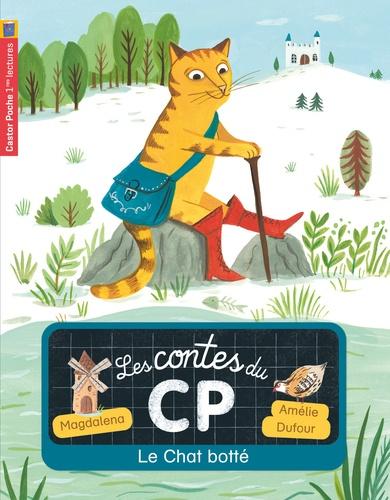 Magdalena et Amélie Dufour - Les contes du CP Tome 10 : Le Chat botté.