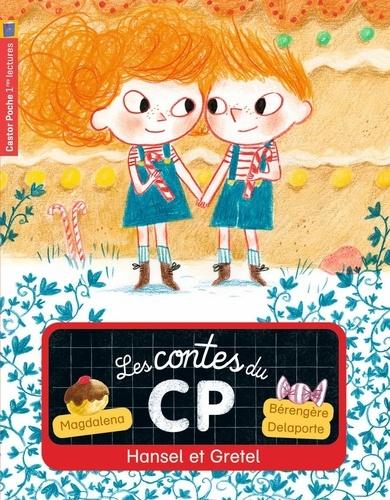 Magdalena et Bérengère Delaporte - Les contes du CP Tome 11 : Hansel et Gretel.
