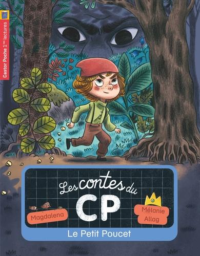 Magdalena et Mélanie Allag - Les contes du CP Tome 12 : Le Petit Poucet.
