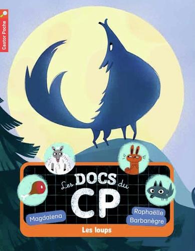 Magdalena - Les docs du CP Tome 3 : Les loups.