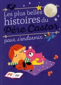 Magdalena et Marion Piffaretti - Les plus belles histoires du Père Castor pour s'endormir.