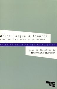 Magdalena Nowotna - D'une langue à l'autre - Essai sur la traduction littéraire.