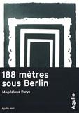 Magdalena Parys - 188 mètres sous Berlin.