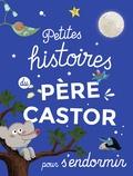 Magdalena et Laurence Gillot - Petites histoires du Père Castor pour s'endormir.