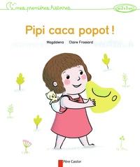 Magdalena et Claire Frossard - Pipi Caca Popot !.