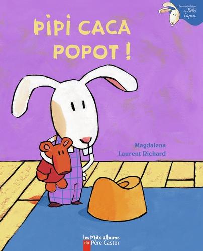 Magdalena et Laurent Richard - Pipi caca popot !.