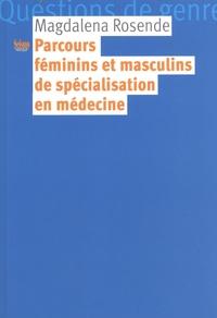 Magdalena Rosende - Parcours féminins et masculins de spécialisation en médecine.
