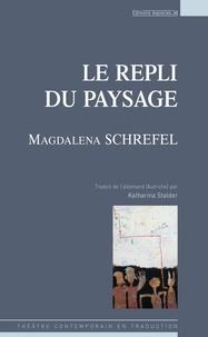 Magdalena Schrefel - Le repli du paysage.