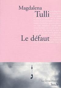 Magdalena Tulli - Le défaut.