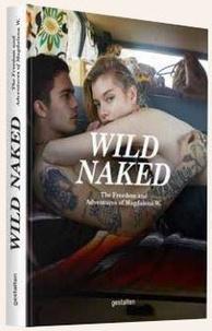 Magdalena Wosinska - Wild Naked - The Magdalena experience.