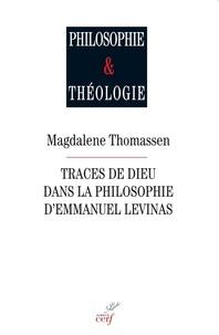 Magdalene Thomassen - Traces de Dieu dans la philosophie d'Emmanuel Levinas.