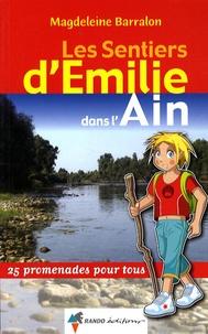 Magdeleine Barralon - Les sentiers d'Emilie dans l'Ain - 25 Promenades pour tous.