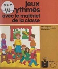 Magdeleine Rodicq et Fernande Villard - Jeux rythmés avec le matériel de la classe.