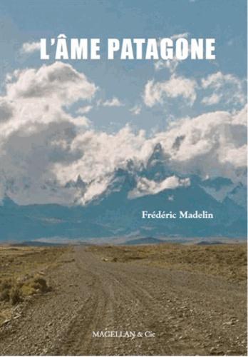 Magellan et cie - L'âme patagone.