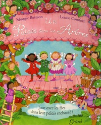 Maggie Bateson et Louise Comfort - Un Palais dans les Arbres - Joue avec les fées dans leur palais enchanté !.