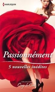Maggie Cox et Isabel Sharpe - Passionnément - 5 nouvelles inédites.