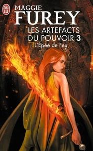 Maggie Furey - Les Artefacts du Pouvoir Tome 3 : L'épée de feu.
