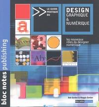 Maggie Gordon et Bob Gordon - Le guide pratique du design graphique & numérique.
