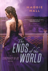 Maggie Hall - The ends of the world - A conspiracy of us novel.